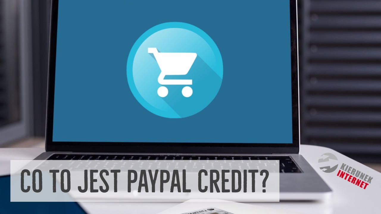 Co to jest Paypal Credit